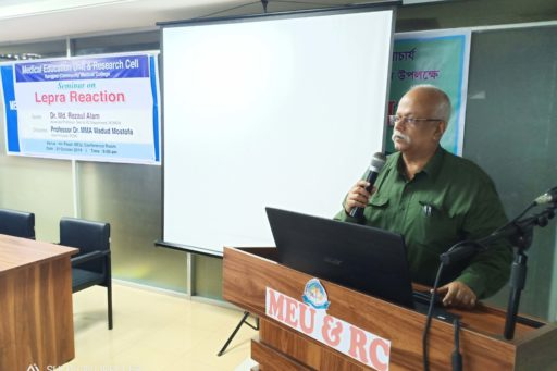 Vice Principal Prof. Dr. M. M. A. Wadud Mostafa spoke at the Seminar on the lepra reactions in rangpur region organized at MEU & RC in RCMC
