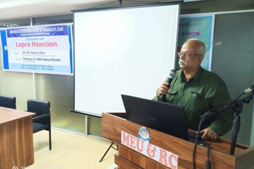 Vice Principal Prof. Dr. M. M. A. Wadud Mostafa spoke at the Seminar on the lepra reactions in rangpur region organized at MEU & RC in RCMC